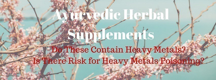 Heavy Metals in Ayurvedic Products or HMPs (Herbal Medicine Products)